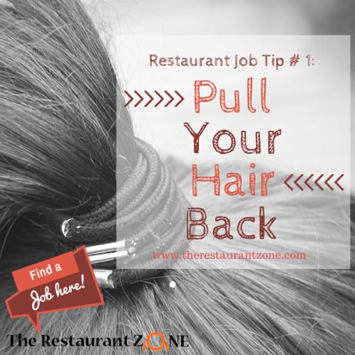 Restaurant Jobs - Pull your hair back